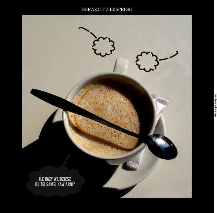 Heraklit z Ekspresu. Ile razy wejdziesz do tej samej kawiarni?