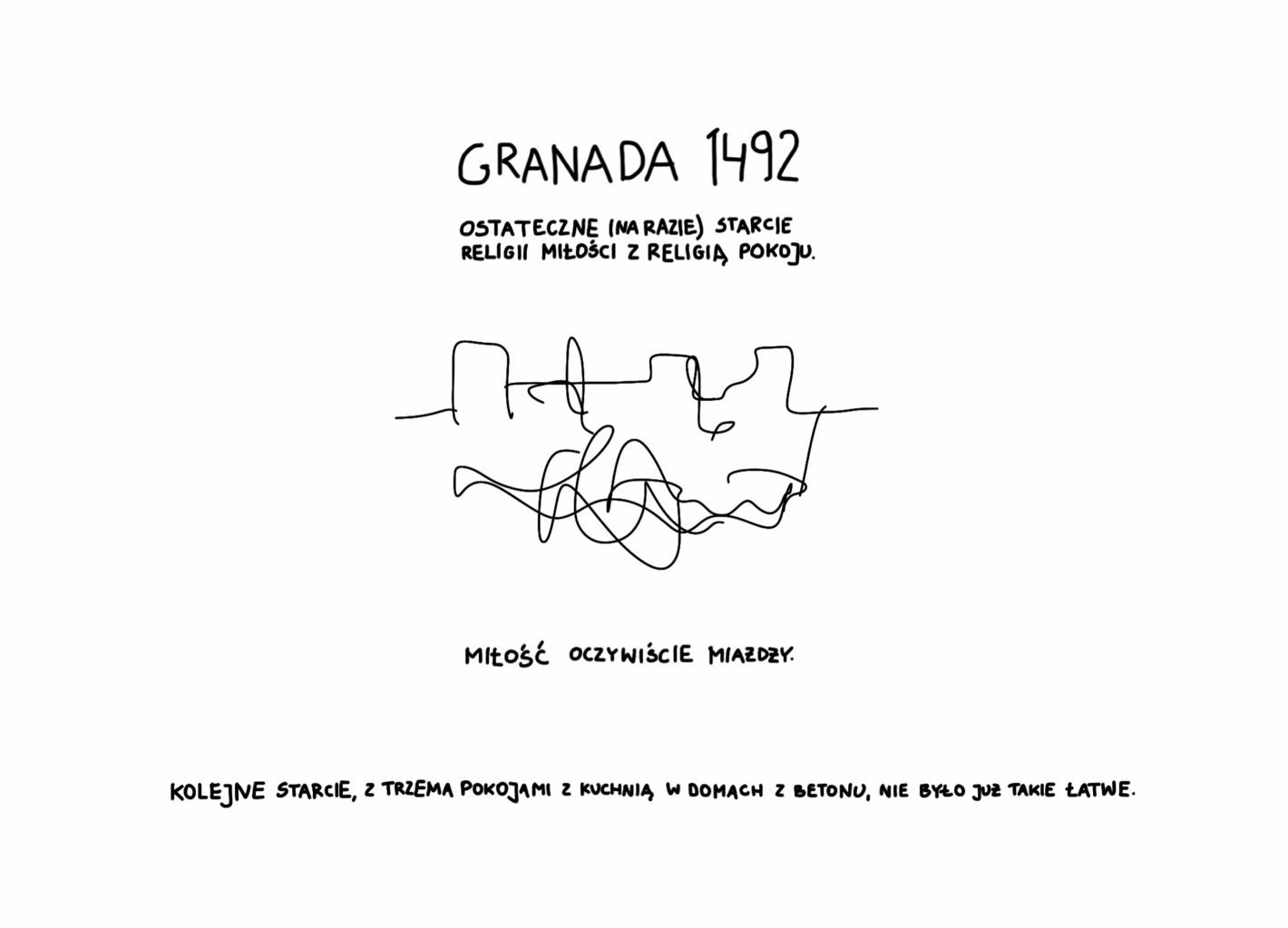 Granada 1492. ostateczne (na razie) starcie religii miłości z religią pokoju. miłość oczywiście miażdży. kolejne starcie, z trzema pokojami z kuchnią w domach z betonu, nie było już takie łatwe.