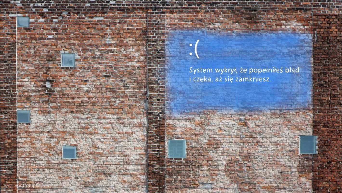 system wykrył, że popełniłeś błąd i czeka aż się zamkniesz