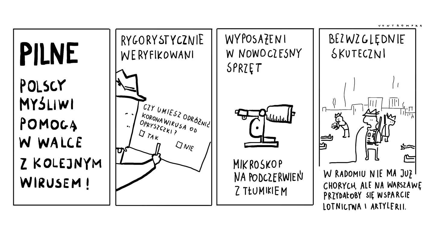 pilne: polscy myśliwi pomogą w walce z kolejnym wirusem rygorystycznie weryfikowani - czy umiesz odróżnić koronawirusa od opryszczki? tak nie wyposażeni w nowoczesny sprzęt - mikroskop na podczerwień z tłumikiem bezwględnie skuteczni w Radomiu nie ma już chorych, ale na Warszawę przydałoby się wsparcie lotnictwa i artylerii