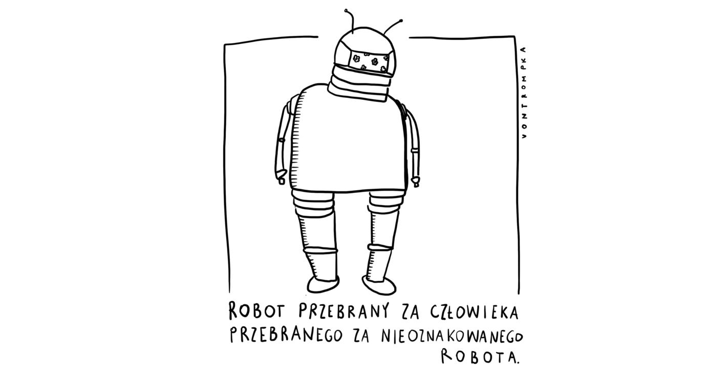 robot przebrany za człowieka przebranego za nieoznakowanego robota