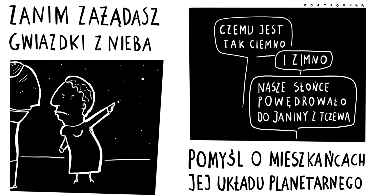 zanim zażądasz gwiazdki z nieba pomyśl o mieszkańcach jej układu planetarnego czemu jest tak ciemno i zimno nasze słońce otrzymała Janina z Tczewa
